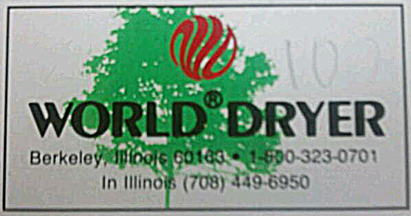 would someone please call WORLD DRYER for me?
